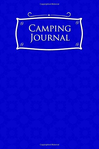 Download Camping Journal: Camping Diary, Camping Log Book, Camping Notebook, Camping Journals To Write In, Blue Cover (Volume 26) ebook
