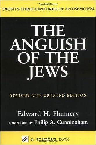 Anguish of the Jews, The : Twenty-Three Centuries of Antisemitism (Studies in Judaism and Christianity)