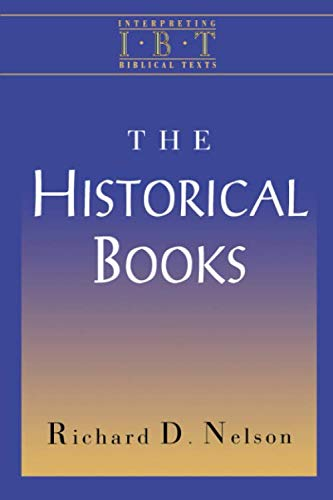 The Historical Books (Interpreting Biblical Texts Series)