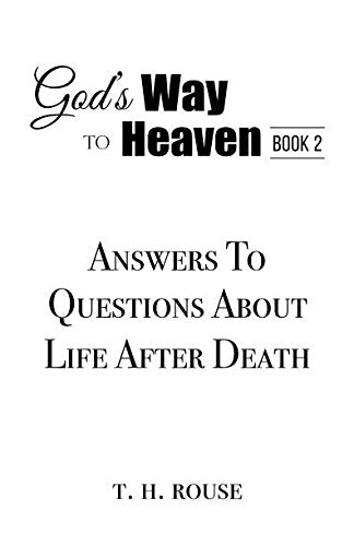 God's Way To Heaven Book 2: Answers to Questions About Life After Death (God's Way To Heaven Series) (Bible Verse To Comfort Loss Of A Child)