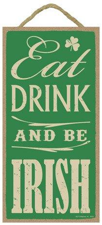 "SJT ENTERPRISES, INC. Eat, Drink & be Irish 5"" x 10"" Wood Sign Plaque (SJT94231)"