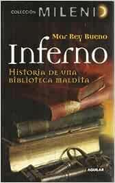 INFERNO. HISTORIA DE UNA BIBLIOTECA MALDITA - MILENIO 8 Milenio aguilar: Amazon.es: Rey Bueno, Maria del Mar, Sociedad Española de Radiodifusión S. A.: Libros