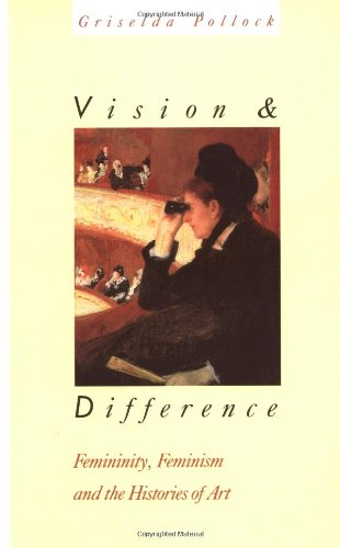Vision and Difference: Femininity, Feminism and Histories of Art (Routledge Classics) (Volume 131)
