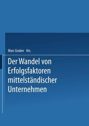 Erfolgsfaktoren des Wirtschaftens von KMU im Zeitablauf Dargestellt an Beispielen aus der Deutschen Nahrungs- und Genussmittelindustrie