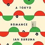 A Tokyo Romance | Ian Buruma