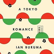A Tokyo Romance Audiobook by Ian Buruma Narrated by Ian Buruma