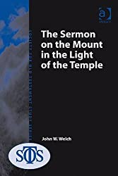The Sermon on the Mount in the Light of the Temple (Society for Old Testament Study Monographs)