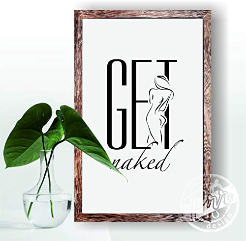 Rustic Get Naked Sign - Farmhouse Bathroom Decor - Wall Art Signs for Home - Framed Rustic Wood Sign 20