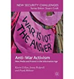 img - for Anti-War Activism: New Media and Protest in the Information Age (New Security Challenges) (Paperback) - Common book / textbook / text book