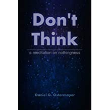 Don't Think: a meditation on nothingness
