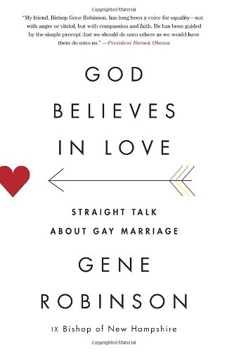 God Believes in Love: Straight Talk About Gay Marriage