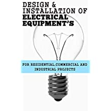 Design & Installation of Electrical Equipments's for Residential, Commercial and Industrial Projects