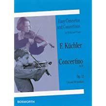 Concertino in D, Op. 12 (1st and 3rd position): Easy Concertos and Concertinos Series for Violin and Piano