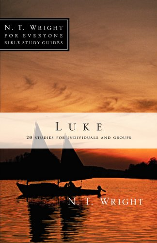 Luke (N. T. Wright for Everyone Bible Study Guides)