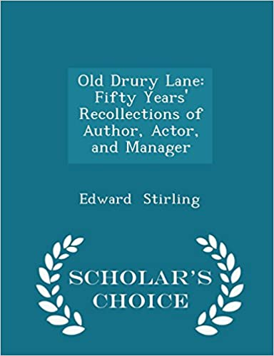 Old Drury Lane: Fifty Years' Recollections of Author, Actor, and Manager - Scholar's Choice Edition