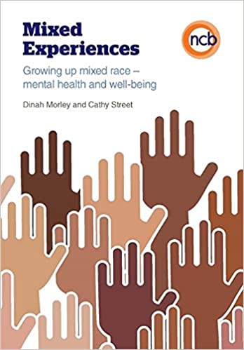 Mixed Experiences Growing Up Mixed Race Mental Health And Well Being Morley Dinah Street Cathy 9781909391154 Amazon Com Books