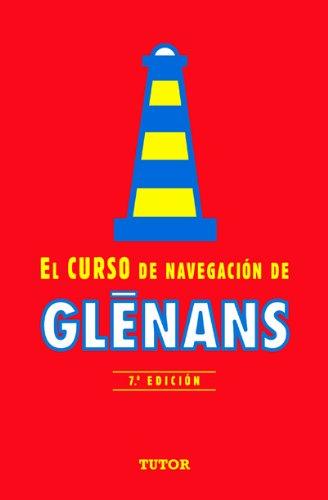 Descargar Libro El Curso De NavegaciÓn De Glenans: 7ª EdiciÓn ) De Escuela De Navegación Escuela De Navegación De Glénans