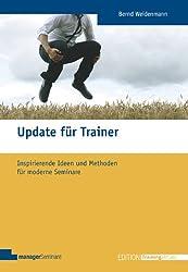 Update für Trainer. Inspirierende Ideen und Methoden für moderne Seminare