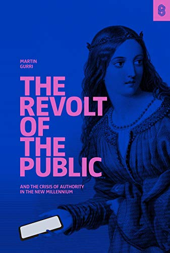 Revolt of The Public and the Crisis of Authority in the New Millennium (English Edition)