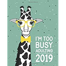 I'm Too Busy Adulting: Large Horizontal 12 Month Motivational and Inspirational Calendar Planner for 2019 (US Holiday Edition)