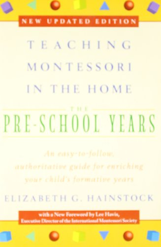 Teaching Montessori in the Home: Pre-School Years: The