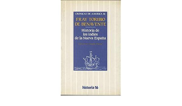 Historia de los indios de la nuevaespaña Crónicas de América: Amazon.es: Motolinía, Toribio: Libros