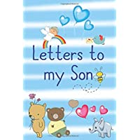 Letters To My Son: Keepsake Writing Notebook For Moms & Dad, A Thoughtful Gift For New Mothers & Parents, Blank line Journal, Cute Bear Cover