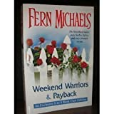 Weekend Warriors and Payback, Fern Michaels, 0739457209