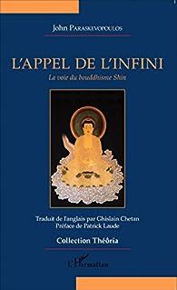L'appel de l'infini : La voie du bouddhisme Shin par John Paraskevopoulos