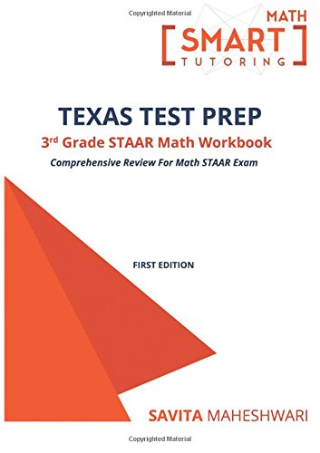 Texas Test Prep STAAR Math Workbook-Grade 3: Largest number of high quality practice problems categorized in 4 main categories of STAAR