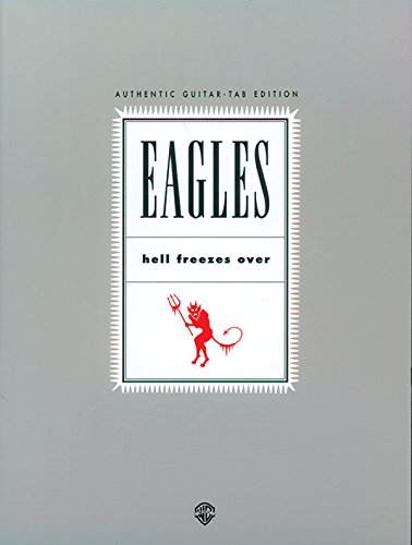 Eagles: Hell Freezes Over, Authentic Guitar Tab Edition for sale  Delivered anywhere in USA