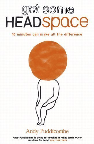 Book cover from Get Some Headspace: 10 Minutes Can Make All the Difference by Puddicombe, Andy (2012) by By (author) Andy Puddicombe
