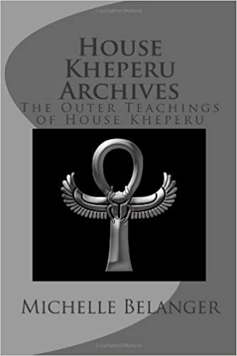 House Kheperu Archives: The Outer Teachings of House Kheperu