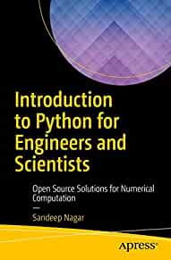 Introduction to Python for engineers and scientists : : open source solutions for numerical computation