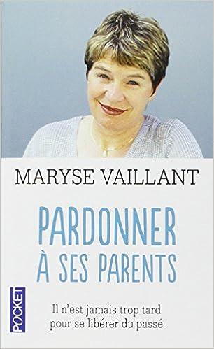 Livres Pardonner à ses parents pdf