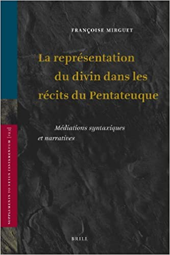 Livre gratuits en ligne La Representation Du Divin Dans Les Recits Du Pentateuque: Mediations Syntaxiques Et Narratives pdf