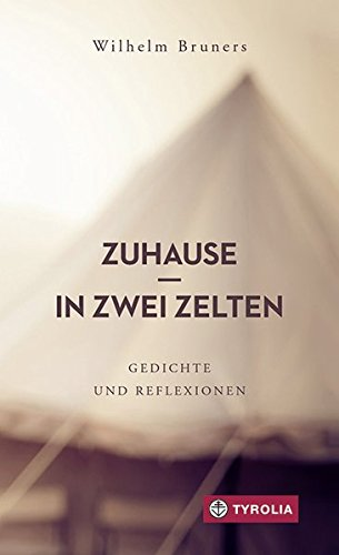 Zuhause in zwei Zelten: Gedichte und Reflexionen. Ein spirituelles Lesebuch. Mit einer Einführung von Karl-Josef Kuschel.