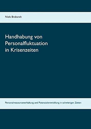 Read Online Handhabung Von Personalfluktuation in Krisenzeiten (German Edition) ebook