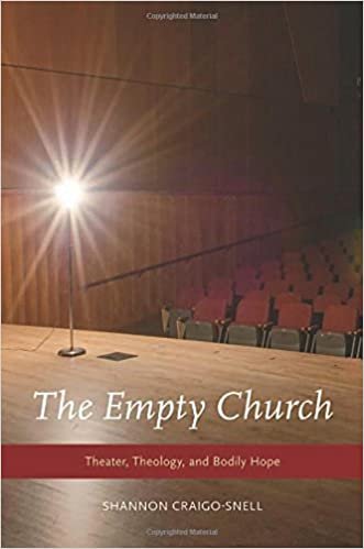 Book The Empty Church: Theater, Theology, and Bodily Hope