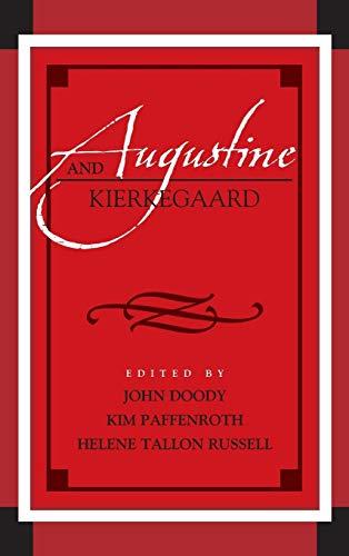 Augustine and Kierkegaard (Augustine in Conversation: Tradition and Innovation)