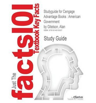 Outlines & Highlights for Cengage Advantage Books: American Government by Alan Gitelson, ISBN: 9781111342036 (Cram101 Textbook Outlines) (Paperback) - Common
