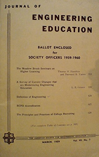 The Meadow Brook Seminars on Higher Learning / A Survey of Current Changes That Are Modernizing Engineering Education / Definition of Engineering / ECPD Accreditation - (March 1959) (Journal of Engineering Education, Volume 49, Number 7)