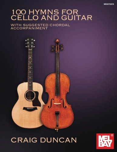 100 Hymns for Cello and Guitar: With Suggested Chordal Accompaniment ()