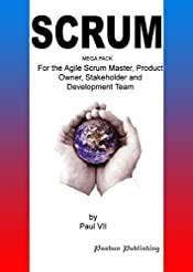 Agile Product Management:Scrum Mega Pack, For the Agile Scrum Master, Product Owner, Stakeholder and Development Team (Inspired by Ken Schwaber, Anthony ... master, scrum, agile, agile scrum)