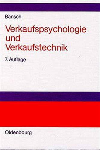 Verkaufspsychologie und Verkaufstechnik Gebundenes Buch – 11. Februar 1998 Axel Bänsch De Gruyter Oldenbourg 3486246402 CRM