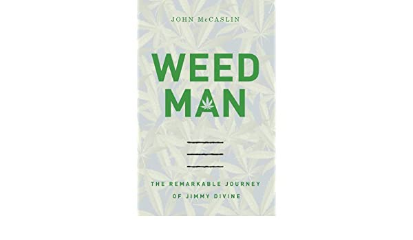 Weed Man: The Remarkable Journey of Jimmy Divine (English Edition ...
