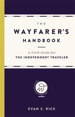 The Wayfarer's Handbook: A Field Guide for the Independent - Wayfarer Inspired