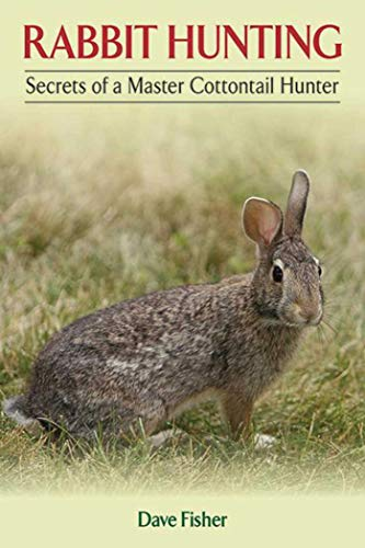 - Rabbit Hunting: Secrets of a Master Cottontail Hunter