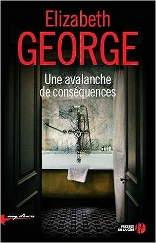 d'Elizabeth George Série: Inspecteur Linley ( tome 19: Une avalanche de conséquences) d'Elizabeth George 2016