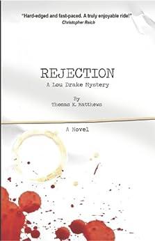 Rejection: A Lou Drake Mystery by [Matthews, Thomas K.]